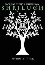 SHRILUGH: Book One of the Shrilugh Saga by Myndi Shafer (2012, Paperback)
