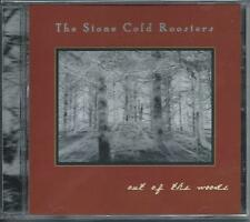 The Stone Cold Roosters - Out Of The Woods (CD-2007) NEW