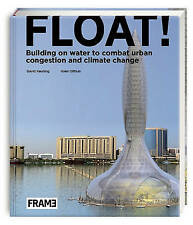 NEW Float!: Building on Water to Combat Urban Congestion and Climate Change