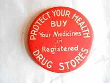 Vintage Buy Your Medicines in Registered Drug Stores Advertising Pinback Button
