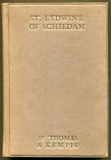ST. LYDWINE OF SCHIEDAM VIRGIN by Thomas A Kempis - 1912 1st Edition