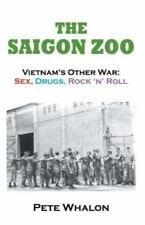 The Saigon Zoo: Vietnam's Other War: Sex, Drugs, Rock 'n Roll (Paperback or Soft