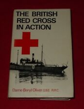 THE BRITISH RED CROSS IN ACTION BY DAME BERYL OLIVER GBE RRC (HARDBACK 1966)