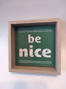 """be nice, Wood Standing Sign, Home Decor, 6""""x6"""" Green/White, NEW, FREE SHIP."""