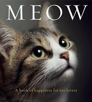 Meow: A book of happiness for cat lovers [Animal Happiness]