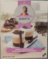 SWEET CHOCOLATE I dolci di Benedetta Parodi Torte e Dessert al cioccolato