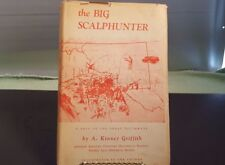 The Big Scalphunter Saga of the Great Southwest HC 1961 A Kinney Griffith Signed