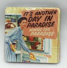 """6 Coasters 4"""" X 4""""  It's Another Day in Paradise Minus the Paradise"""" Cardboard"""