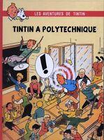 Pastiche Tintin - TINTIN à POLYTECHNIQUE - Album cartonné hors commerce. NEUF