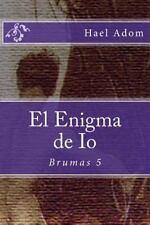 Brumas: El Enigma de Io : Brumas 5 by Hael Adom (2014, Paperback, Large Type)