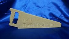Best Dad i ever saw freestanding wooden saw gift fathers day daddy grandad