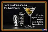 "QUARANTINI MARTINI FUNNY BAR SIGN METAL USA MADE! 8""X12"" MAN CAVE OFFICE GARAGE"