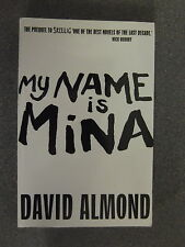 My Name Is Mina by David Almond *Uncorrected Proof * P/B Pub Hodder * £3.25 Uk *