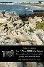 The Complete Guide to Sony's A6000 Camera Used - Excellent RRP £34.99