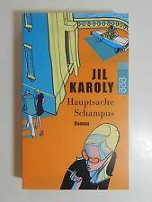 Jil Karoly Hauptsache Schampus Roman rororo Verlag