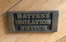 VINTAGE BRASS PLAQUE SIGN BATTERY ISOLATION SWITCH