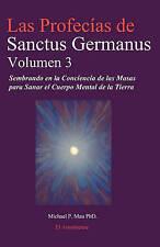 Las Profecias de Sanctus Germanus Volumen 3: Sembrando en la Conciencia de las M