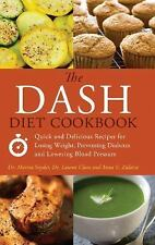 The DASH Diet Cookbook: Quick and Delicious Recipes for Losing Weight,