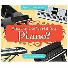 What in the World Is a Piano? (Musical Instruments)-ExLibrary