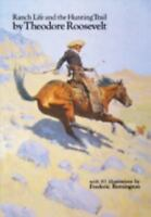 Ranch Life and the Hunting Trail: By Roosevelt, Theodore