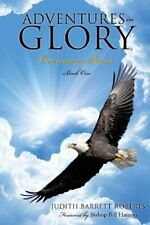 Adventures in Glory--Overcomer Series, Book One.by Roberts, Barrett New.#