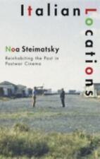 Italian Locations: Reinhabiting the Past in Postwar Cinema by Steimatsky, Noa