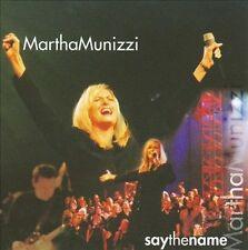 Say the Name by Martha Munizzi (Gospel) (CD, Jan-2008, Martha Munizzi Music)