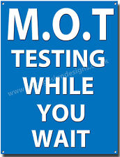 M.O.T TESTING WHILE YOU WAIT METAL SIGN.(A3 SIZE)M.O.T SIGNS,GARAGE,WORKSHOP.