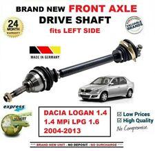FOR DACIA LOGAN 1.4 MPi LPG 1.6 2004-2013 BRAND NEW FRONT AXLE LEFT DRIVESHAFT