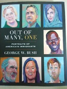Out of Many One by George W. Bush - NEW hardcover (2021)
