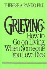 Grieving: How to Go on Living When Someone You Love Dies, Rando, Therese A., Goo