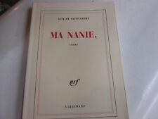 MA NANIE ,  ALIX DE SAINT-ANDRE  ...NRF/GALLIMARD..  TBE