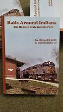 Rails Around Indiana Hardback book by Michael Kelly and David Crisler Jr.