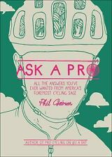 Ask a Pro: Deep Thoughts and Unreliable Advice... By Phil Gaimon