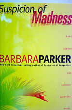 "SUSPICION OF MADNESS - BARBARA PARKER -"" SIGNED "" - 1ST EDITION - PRICE REDUCED"