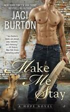 Make Me Stay #5 Hope Series by Jaci Burton