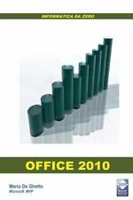 Office 2010 : Informatica Da Zero by Mario De Ghetto (2012, Paperback)