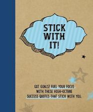 Stick With It!: Quirky success quotes that stick in your memory...and on your st