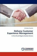 Delivery Customer Experience Management: In The Uk And Nigeria Aviation Secto...