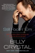 STILL FOOLIN' 'EM BY BILLY CRYSTAL {Paperback 2014}