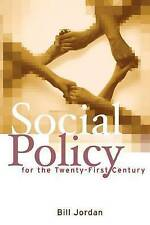 Social Policy for the Twenty-First Century: New Perspectives, Big Issues by Jor