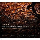 Motets: Music from Northern France - The Cambrai Manuscript A 410 (2014)