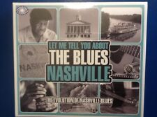 LET. ME TELL. YOU ABOUT  THE. BLUES. NASHVILLE.            THREE. DISC. BOXSET