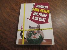comment faire avaler une pilule a un chat - ISABELLE COLLIN