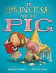 The Princess and the Pig by Jonathan Emmett and David H. Dunn (2011, Hardcover)