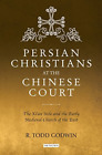 Godwin Todd-Persian Christians At The Chinese Court (The Xi'An Stele A BOOKH NEU for sale