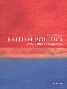 A very short introduction: British politics by Tony Wright (Paperback)