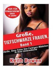 Große, Tiefschwarze Frauen, Band 1 : Heiße,Sexy Fotos Von Farbigen Mädchen in...