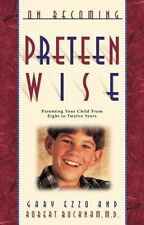 On Becoming Preteen Wise: Parenting Your Child fro