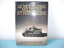01.05.16.11 Le modélisme militaire et historique les secrets du savoir faire